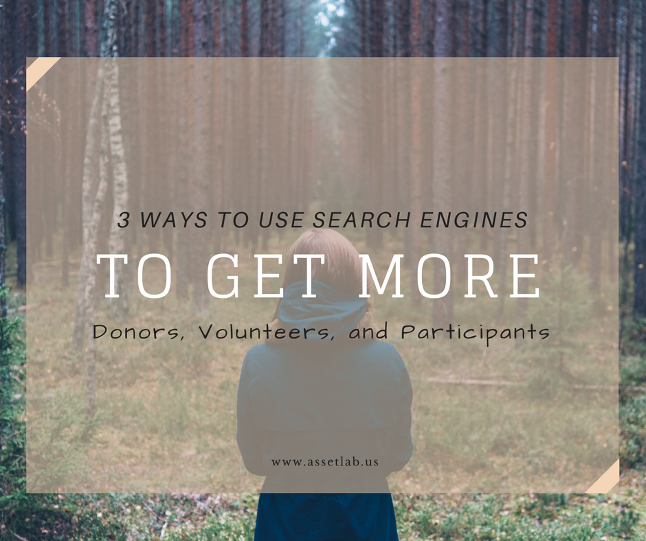 3 Ways Search Engines Can Send You More Donors, Volunteers, and Participants